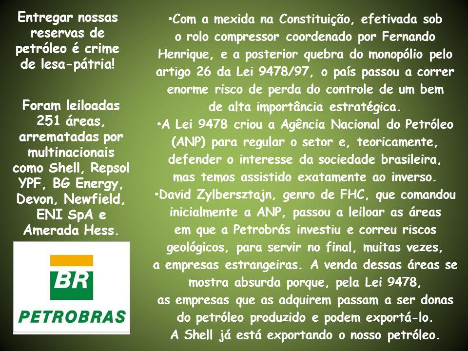 O INICIO DA PRIVATIZAÇÃO O monopólio estatal do petróleo é quebrado com a Lei n° 9.478. Em 1997, o Brasil, através da Petrobras, ingressou no seleto g