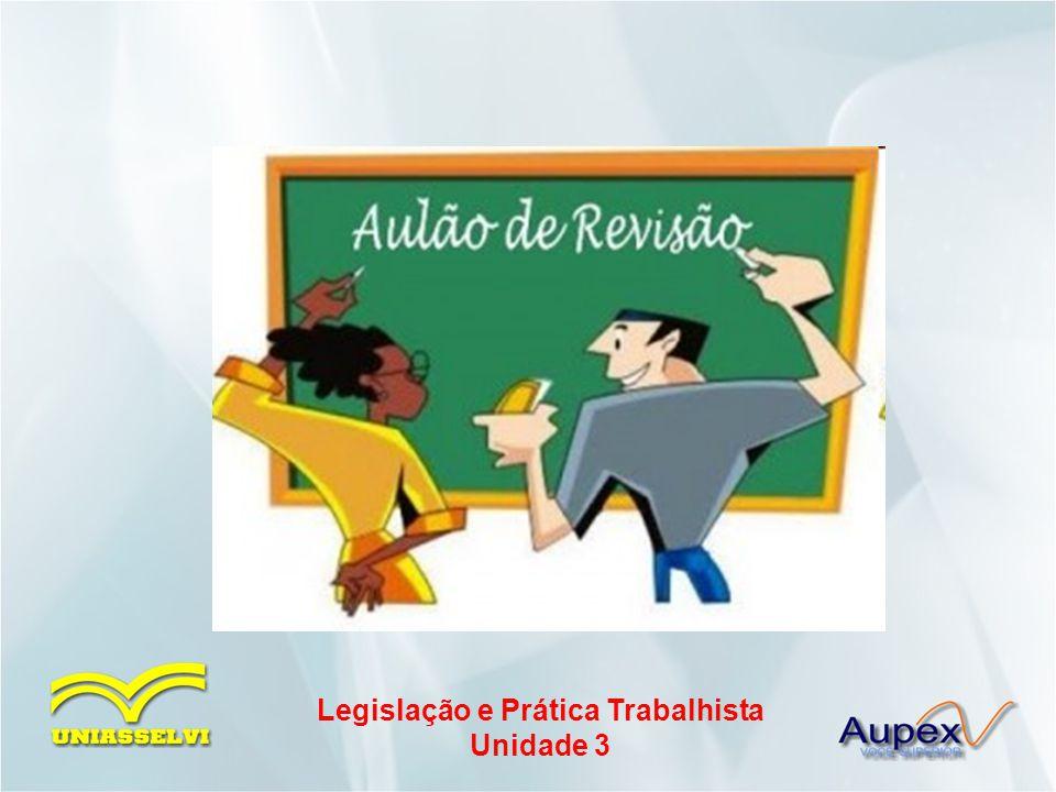 Legislação e Prática Trabalhista Unidade 3
