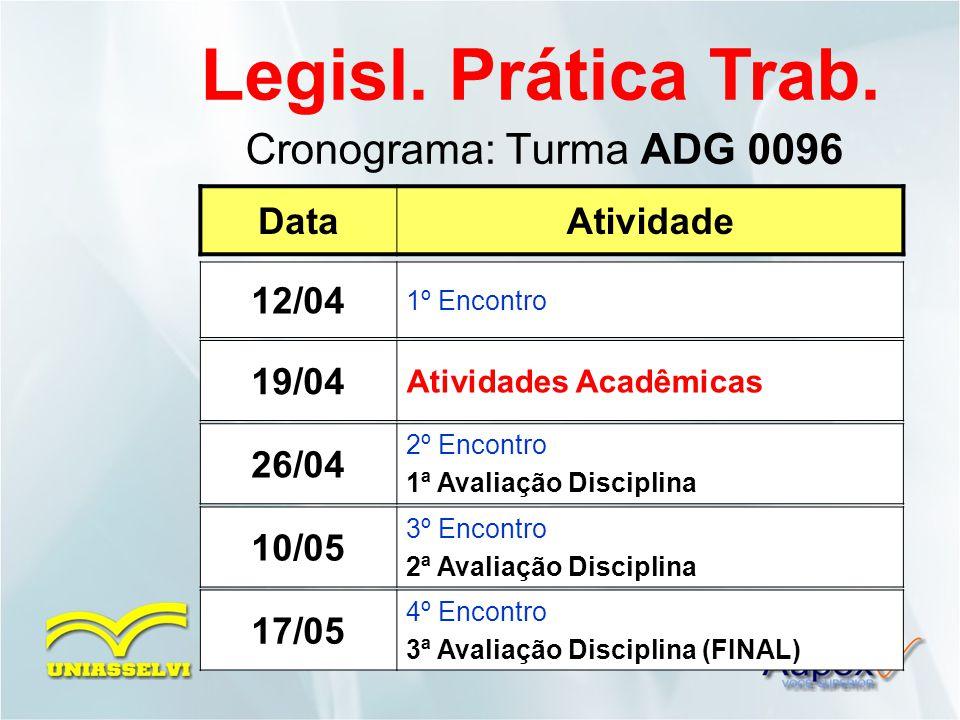 Cronograma: Turma ADG 0096 Legisl.Prática Trab.