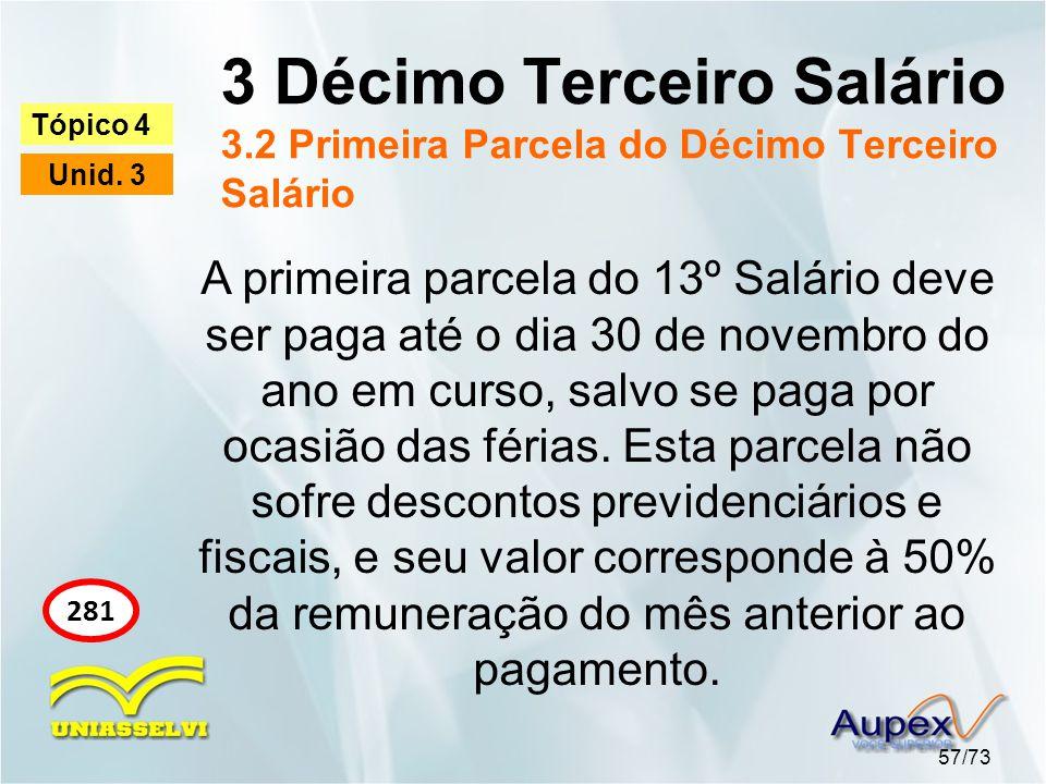 3 Décimo Terceiro Salário 3.2 Primeira Parcela do Décimo Terceiro Salário 57/73 Tópico 4 Unid.