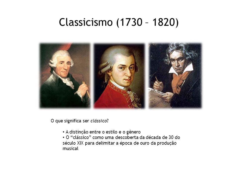 """Classicismo (1730 – 1820) O que significa ser clássico? • A distinção entre o estilo e o gênero • O """"clássico"""" como uma descoberta da década de 30 do"""