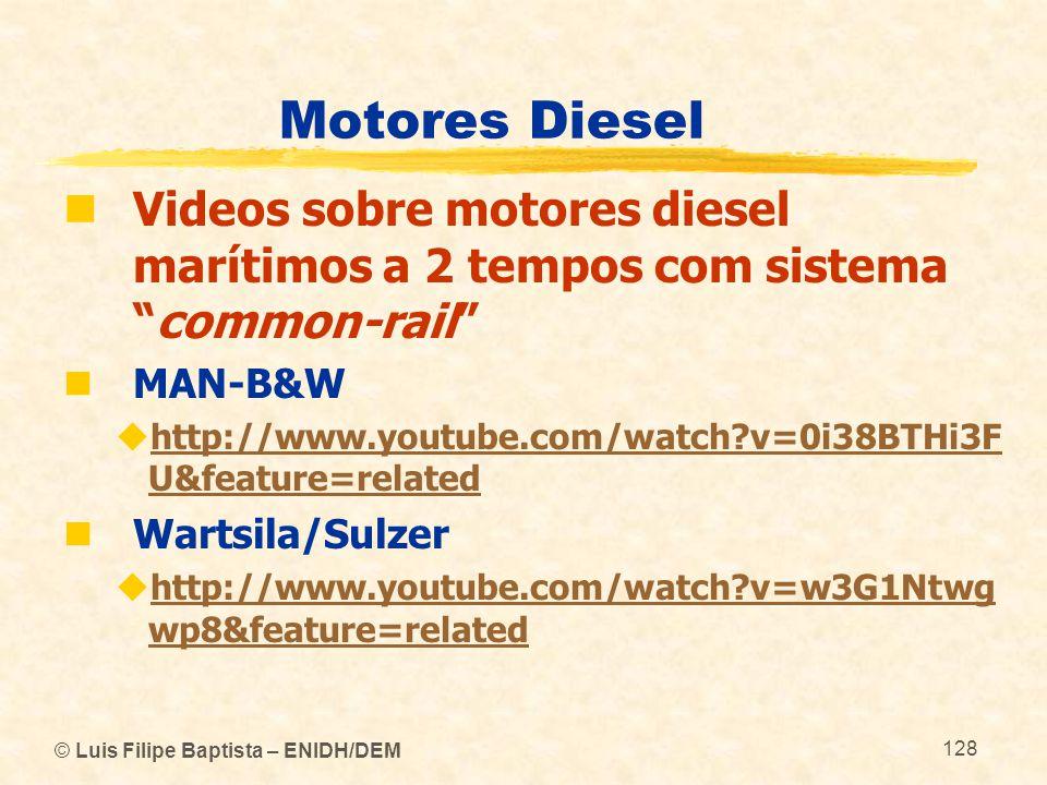 "© Luis Filipe Baptista – ENIDH/DEM 128 Motores Diesel  Videos sobre motores diesel marítimos a 2 tempos com sistema ""common-rail""  MAN-B&W  http://"