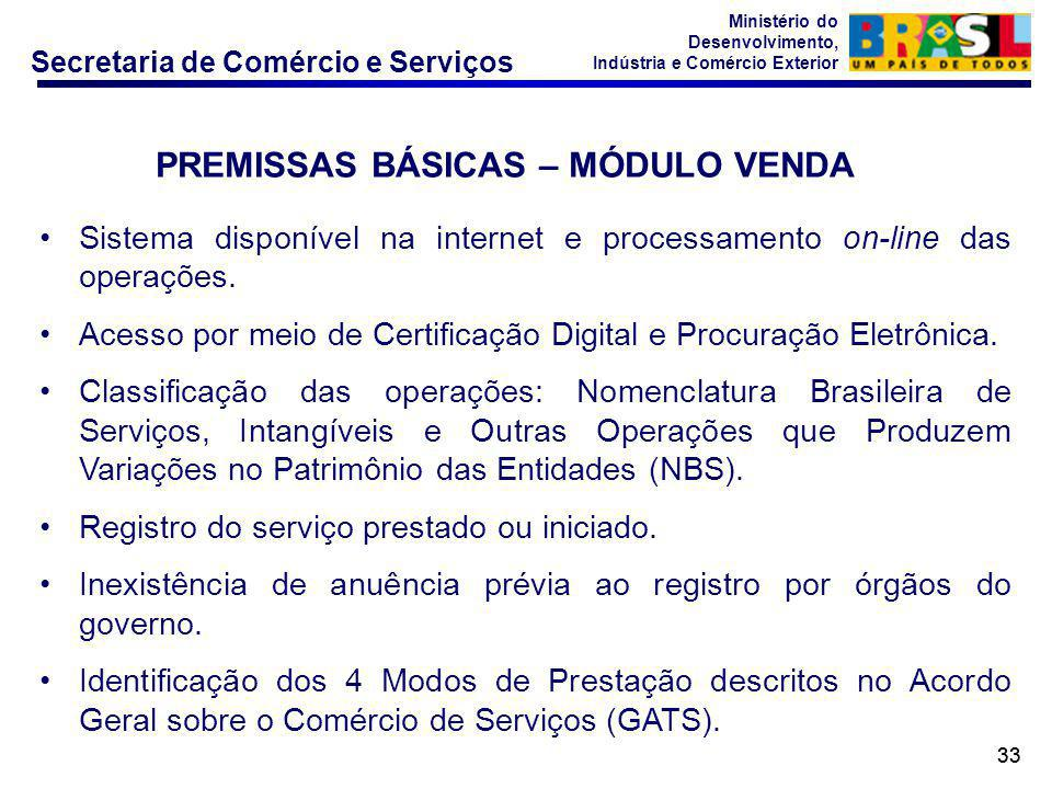 Secretaria de Comércio e Serviços Ministério do Desenvolvimento, Indústria e Comércio Exterior 33 •Sistema disponível na internet e processamento on-l