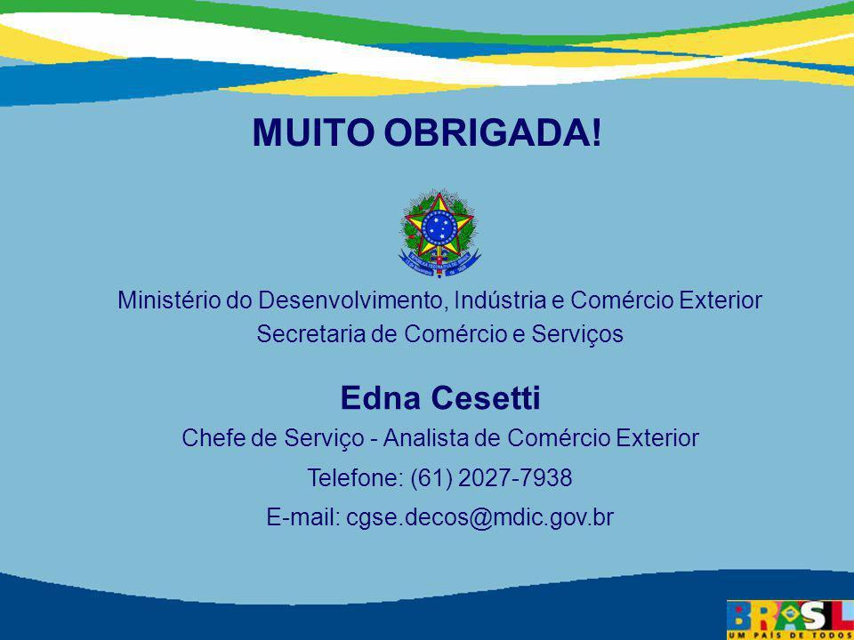 Secretaria de Comércio e Serviços Ministério do Desenvolvimento, Indústria e Comércio Exterior 40 Ministério do Desenvolvimento, Indústria e Comércio