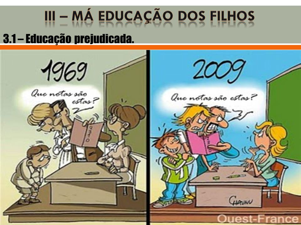 3.1 – Educação prejudicada.