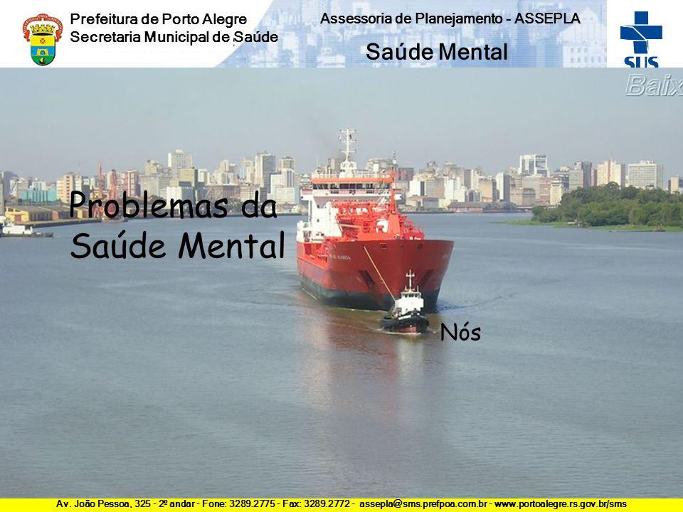 Av. João Pessoa, 325 - 2º andar - Fone: 3289.2775 - Fax: 3289.2772 - assepla@sms.prefpoa.com.br - www.portoalegre.rs.gov.br/sms Prefeitura de Porto Al
