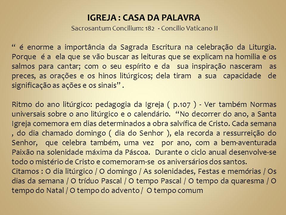 """IGREJA : CASA DA PALAVRA Sacrosantum Concilium: 182 - Concilio Vaticano II """" é enorme a importância da Sagrada Escritura na celebração da Liturgia. Po"""