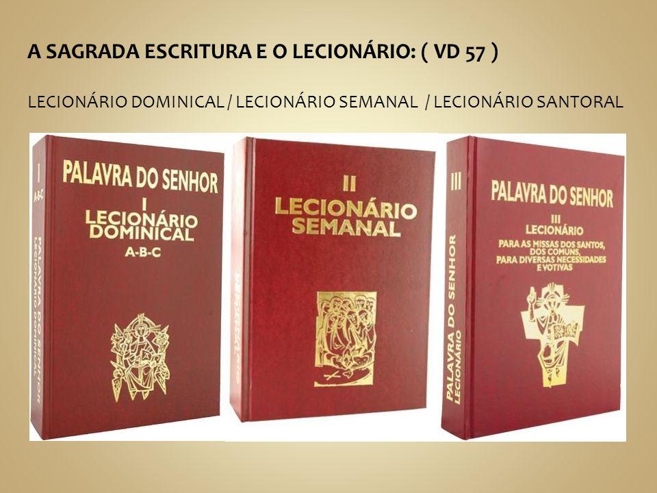 A SAGRADA ESCRITURA E O LECIONÁRIO: ( VD 57 ) LECIONÁRIO DOMINICAL / LECIONÁRIO SEMANAL / LECIONÁRIO SANTORAL