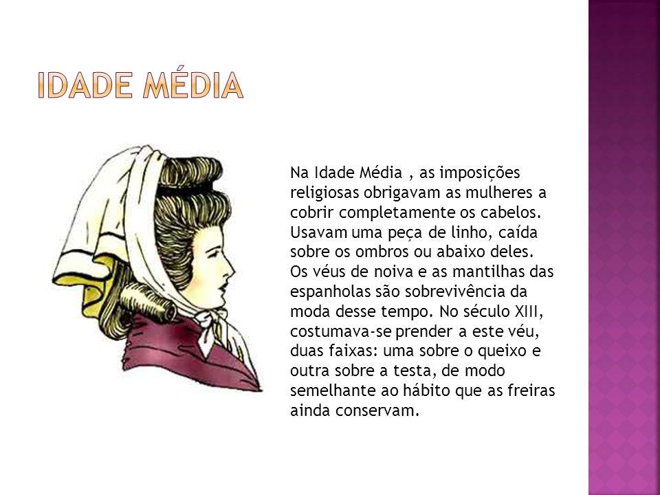 Na Idade Média, as imposições religiosas obrigavam as mulheres a cobrir completamente os cabelos. Usavam uma peça de linho, caída sobre os ombros ou a