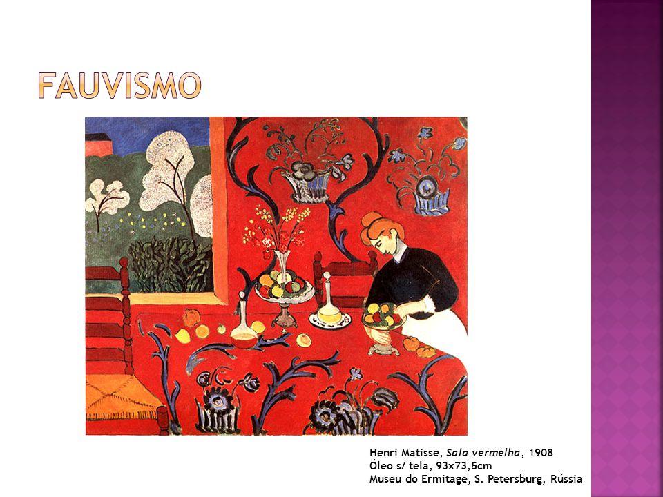 Henri Matisse, Sala vermelha, 1908 Óleo s/ tela, 93x73,5cm Museu do Ermitage, S. Petersburg, Rússia