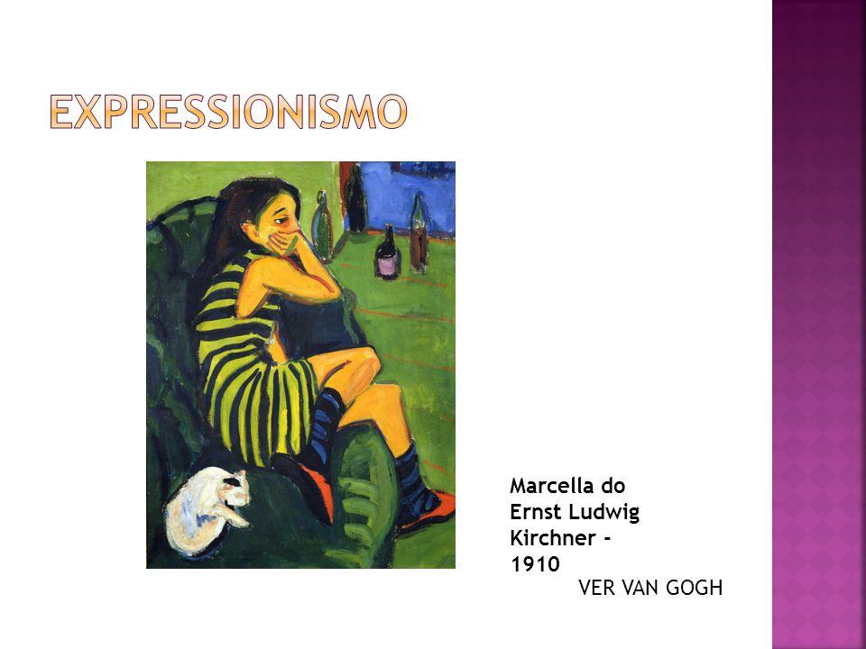 VER VAN GOGH Marcella do Ernst Ludwig Kirchner - 1910