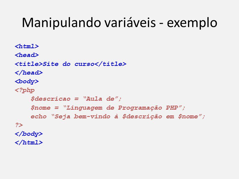 """Manipulando variáveis - exemplo Site do curso <?php $descricao = """"Aula de""""; $nome = """"Linguagem de Programação PHP""""; echo """"Seja bem-vindo à $descrição"""