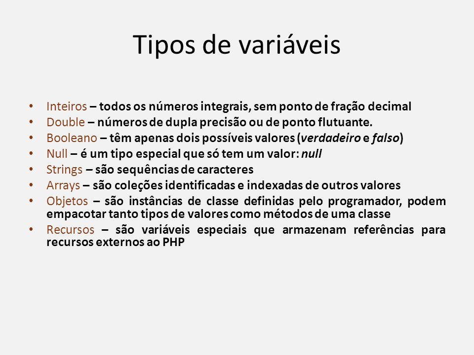 Tipos de variáveis • Inteiros – todos os números integrais, sem ponto de fração decimal • Double – números de dupla precisão ou de ponto flutuante. •