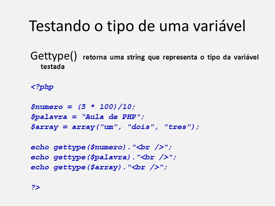 """Testando o tipo de uma variável Gettype() retorna uma string que representa o tipo da variável testada <?php $numero = (5 * 100)/10; $palavra = """"Aula"""