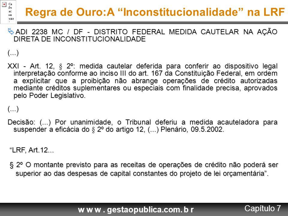 w w w. gestaopublica.com. b r  ADI 2238 MC / DF - DISTRITO FEDERAL MEDIDA CAUTELAR NA AÇÃO DIRETA DE INCONSTITUCIONALIDADE (...) XXI - Art. 12, § 2º: