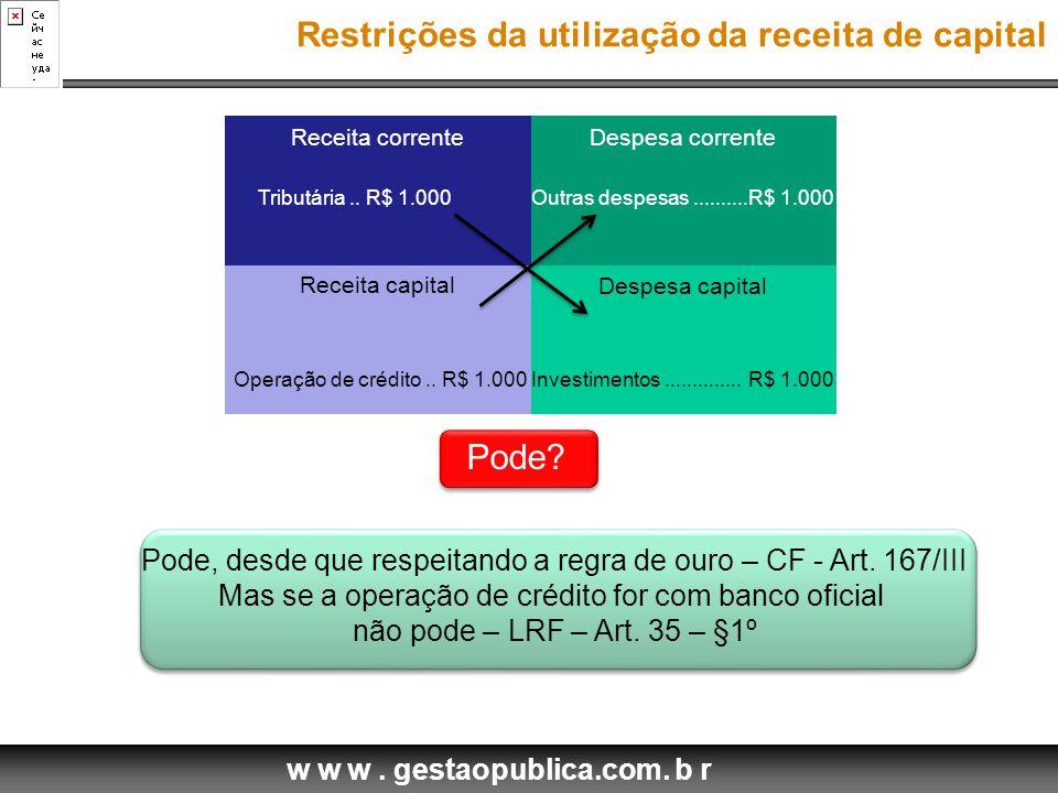 w w w. gestaopublica.com. b r Receita corrente Receita capital Despesa corrente Despesa capital Operação de crédito.. R$ 1.000Investimentos...........