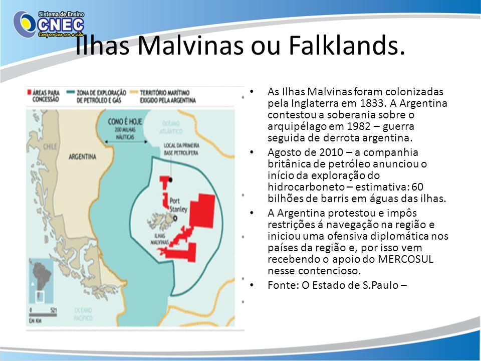 Ilhas Malvinas ou Falklands. • As Ilhas Malvinas foram colonizadas pela Inglaterra em 1833. A Argentina contestou a soberania sobre o arquipélago em 1
