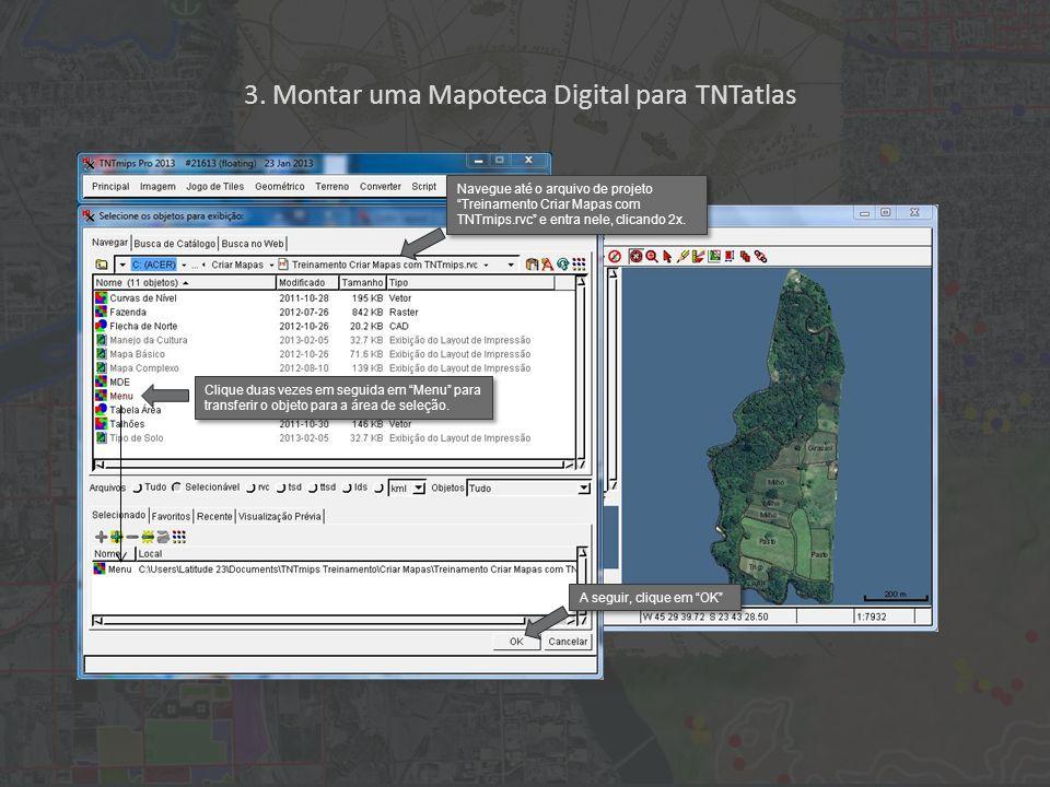 """3. Montar uma Mapoteca Digital para TNTatlas Clique duas vezes em seguida em """"Menu"""" para transferir o objeto para a área de seleção. A seguir, clique"""