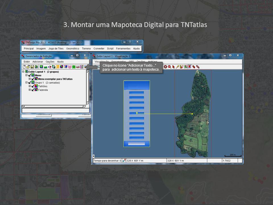 """3. Montar uma Mapoteca Digital para TNTatlas Clique no ícone """"Adicionar Texto..."""" para adicionar um texto à mapoteca."""