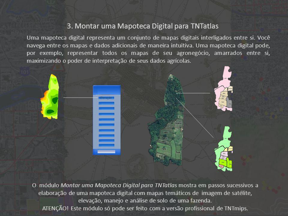 O módulo Montar uma Mapoteca Digital para TNTatlas mostra em passos sucessivos a elaboração de uma mapoteca digital com mapas temáticos de imagem de satélite, elevação, manejo e análise de solo de uma fazenda.