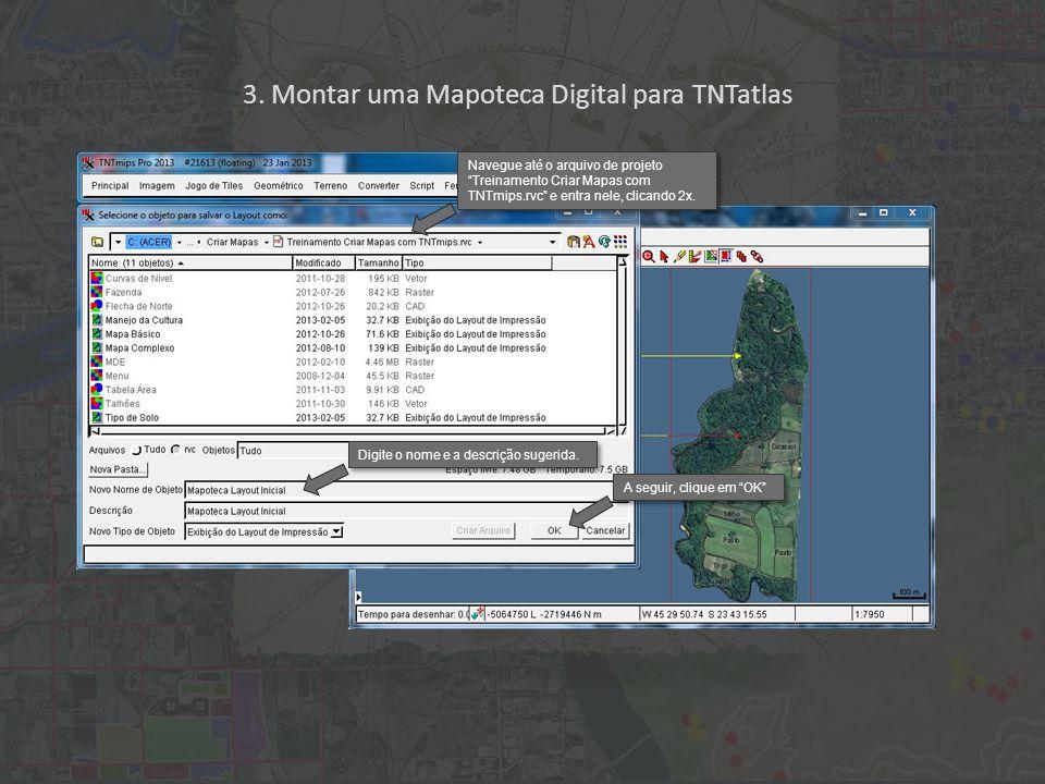 3. Montar uma Mapoteca Digital para TNTatlas Digite o nome e a descrição sugerida.