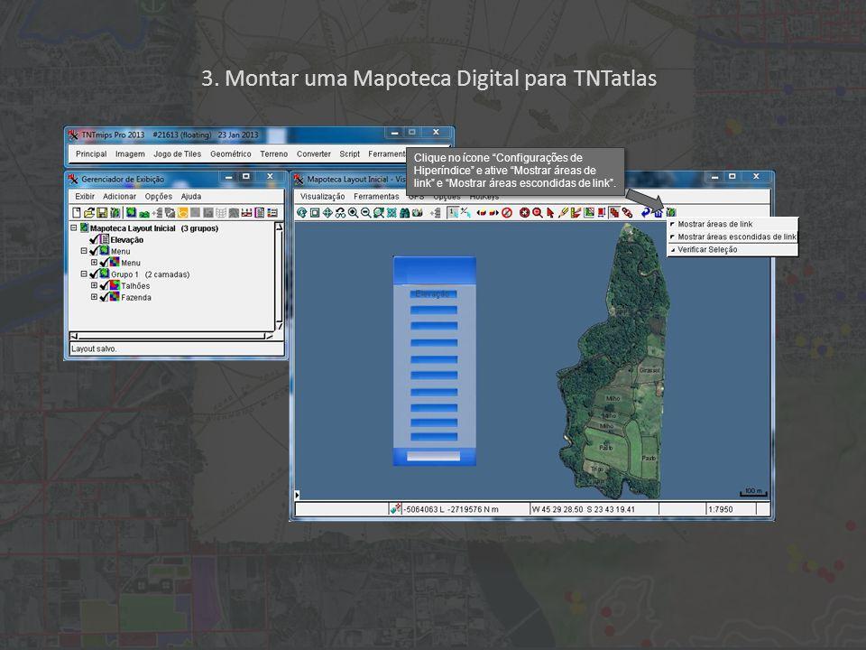 """3. Montar uma Mapoteca Digital para TNTatlas Clique no ícone """"Configurações de Hiperíndice"""" e ative """"Mostrar áreas de link"""" e """"Mostrar áreas escondida"""