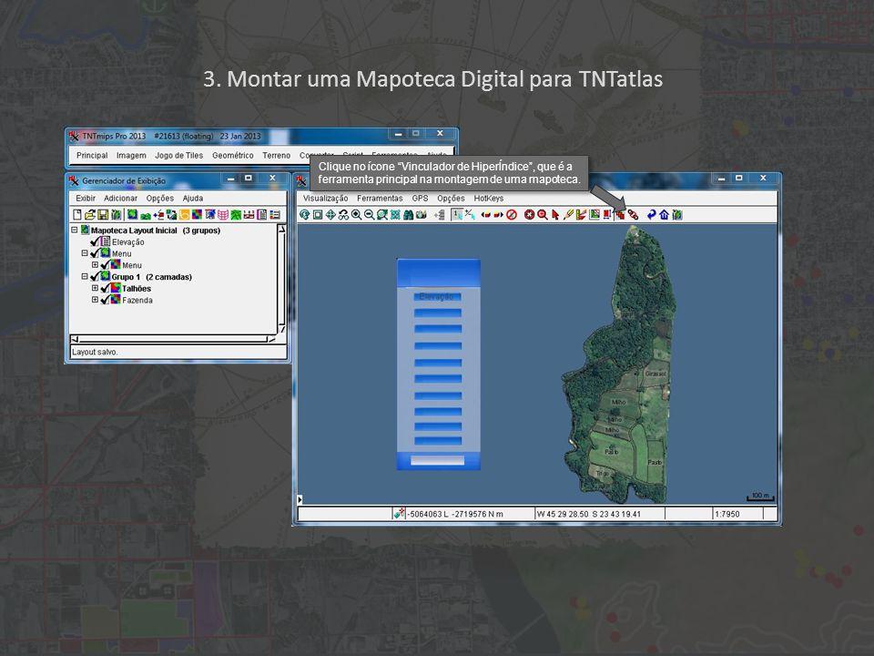 """3. Montar uma Mapoteca Digital para TNTatlas Clique no ícone """"Vinculador de HiperÍndice"""", que é a ferramenta principal na montagem de uma mapoteca."""