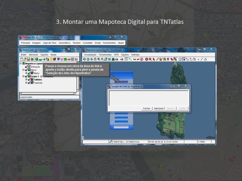 """3. Montar uma Mapoteca Digital para TNTatlas Pause o mouse em cima da área do link e aperte o botão direito para abrir a janela de """"Seleção de Links d"""