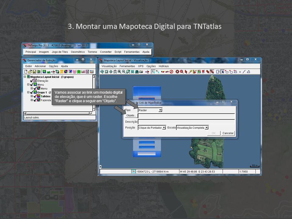 """3. Montar uma Mapoteca Digital para TNTatlas Vamos associar ao link um modelo digital de elevação, que é um raster. Escolhe """"Raster"""" e clique a seguir"""