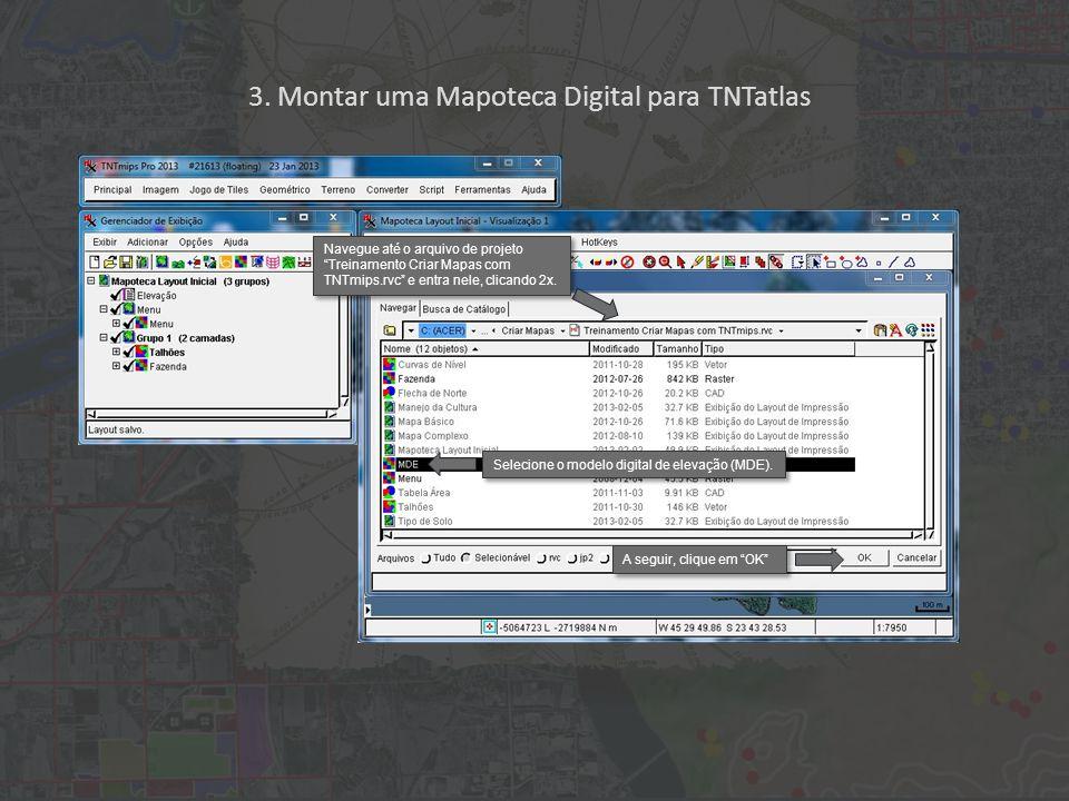 3. Montar uma Mapoteca Digital para TNTatlas Selecione o modelo digital de elevação (MDE).