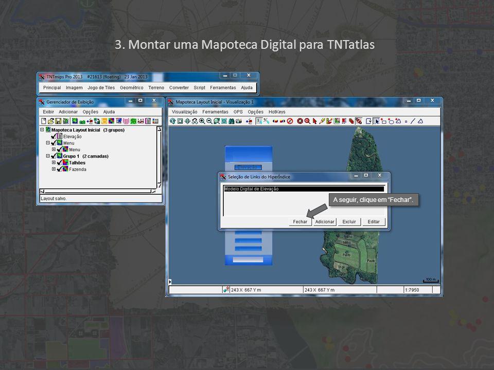 3. Montar uma Mapoteca Digital para TNTatlas A seguir, clique em Fechar .