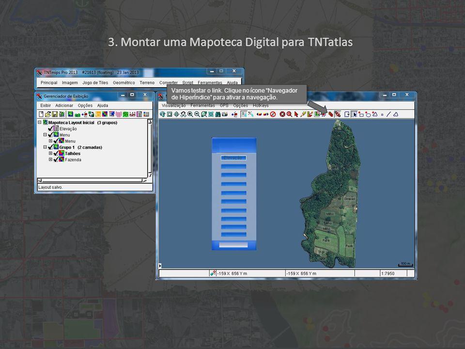 3. Montar uma Mapoteca Digital para TNTatlas Vamos testar o link.