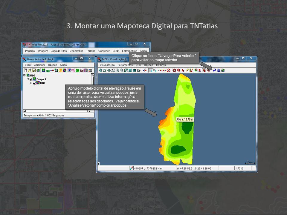 """3. Montar uma Mapoteca Digital para TNTatlas Clique no ícone """"Navegar Para Anterior"""" para voltar ao mapa anterior. Abriu o modelo digital de elevação."""