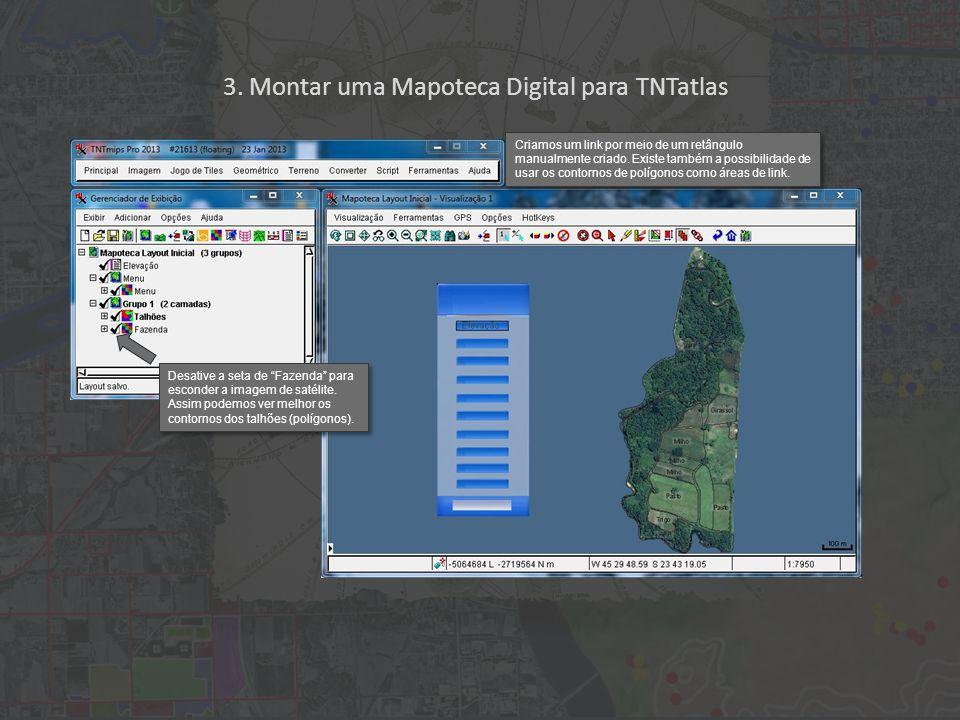 3. Montar uma Mapoteca Digital para TNTatlas Criamos um link por meio de um retângulo manualmente criado. Existe também a possibilidade de usar os con
