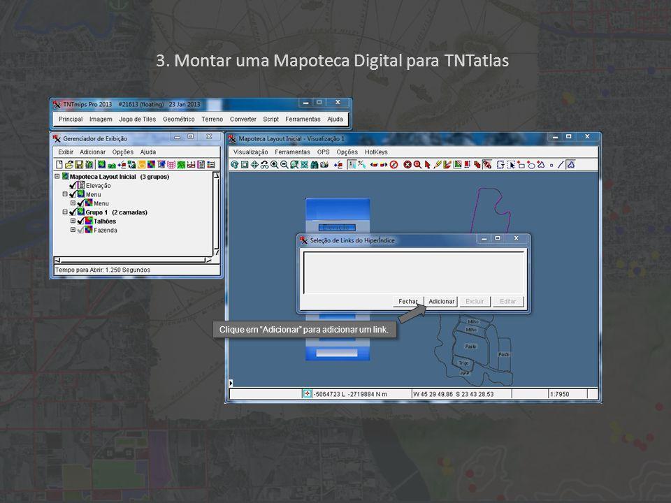 3. Montar uma Mapoteca Digital para TNTatlas Clique em Adicionar para adicionar um link.