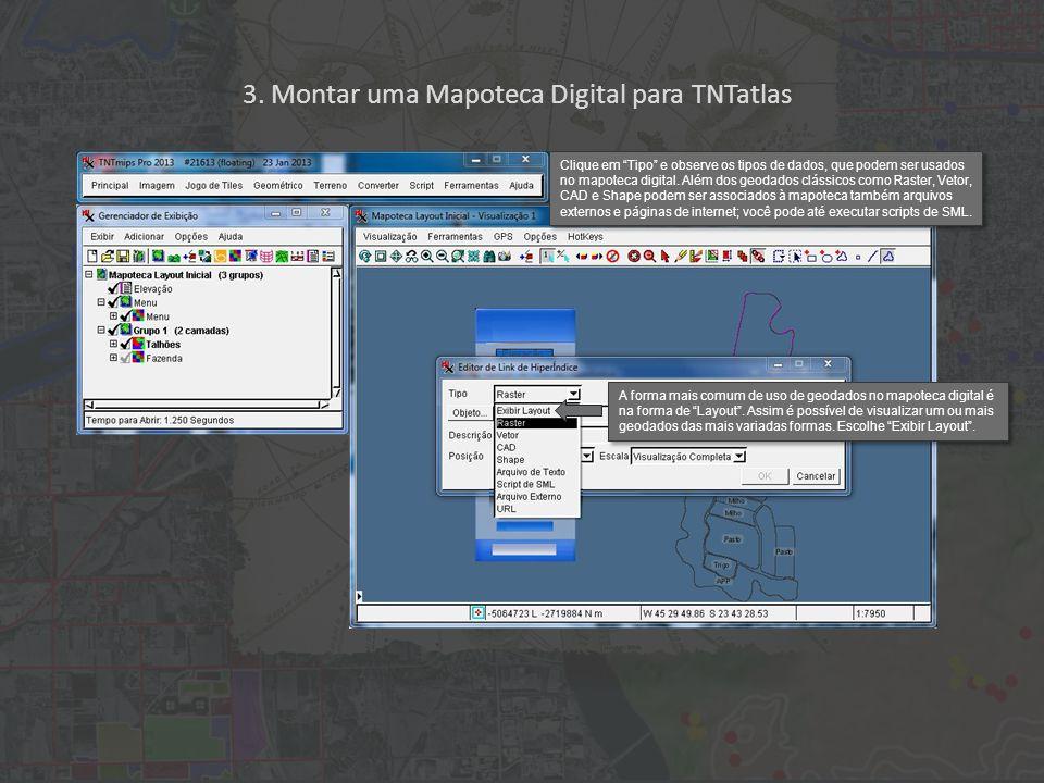 """3. Montar uma Mapoteca Digital para TNTatlas Clique em """"Tipo"""" e observe os tipos de dados, que podem ser usados no mapoteca digital. Além dos geodados"""
