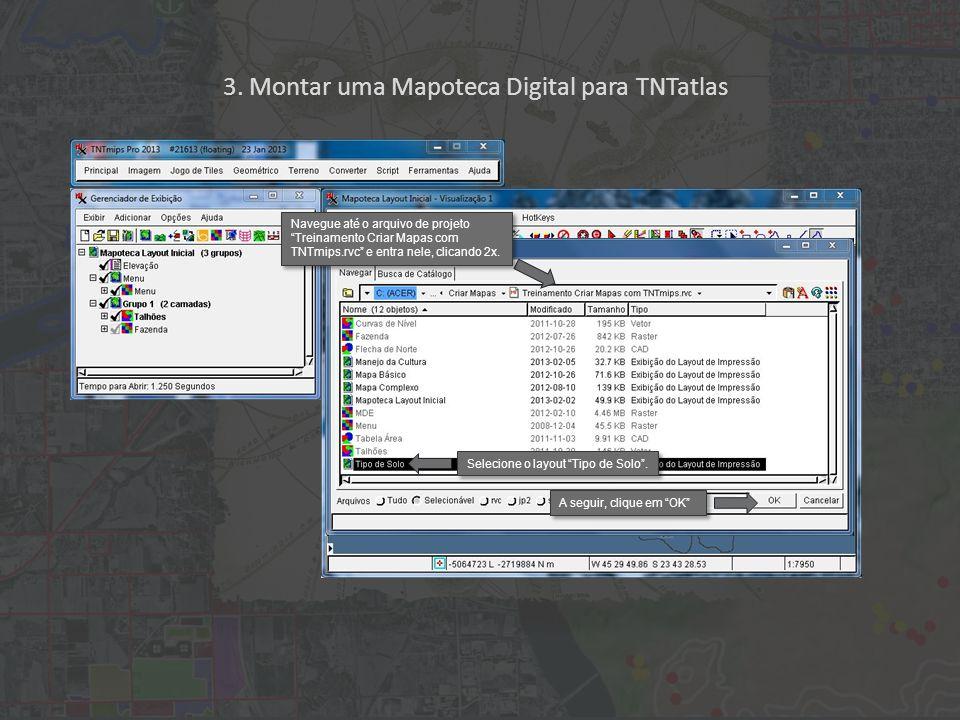 3. Montar uma Mapoteca Digital para TNTatlas Selecione o layout Tipo de Solo .