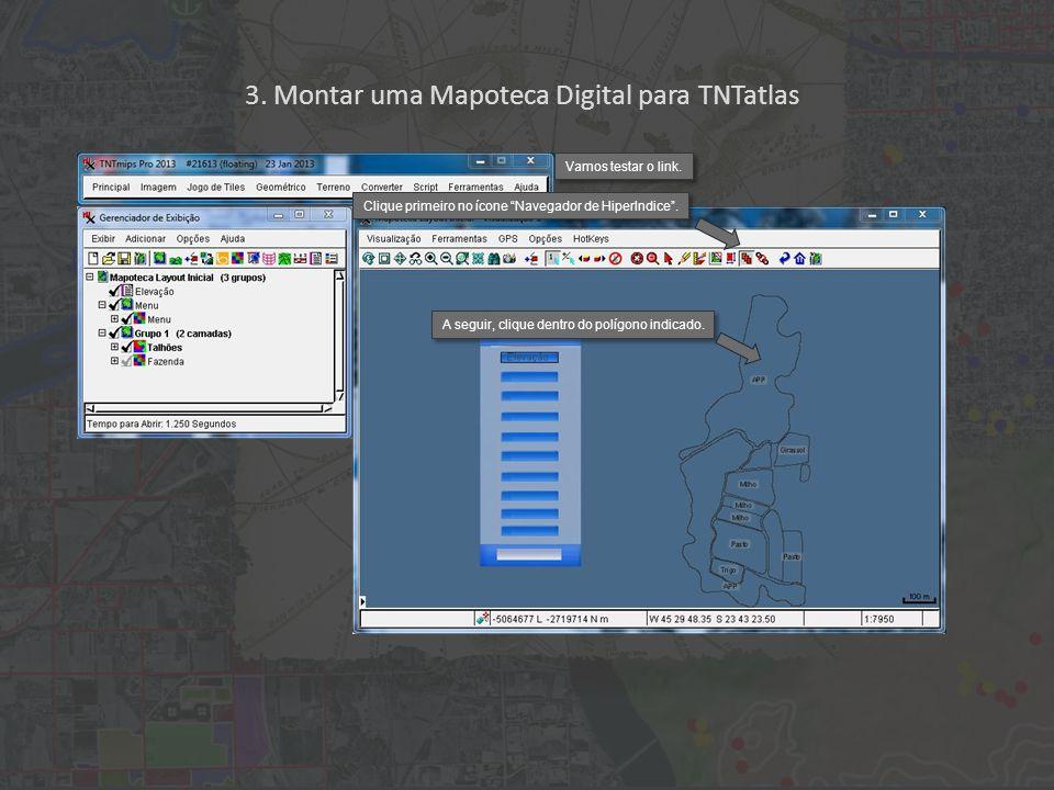 3. Montar uma Mapoteca Digital para TNTatlas A seguir, clique dentro do polígono indicado.