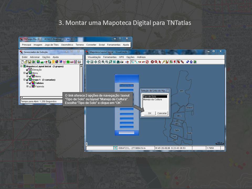 """3. Montar uma Mapoteca Digital para TNTatlas O link oferece 2 opções de navegação: layout """"Tipo de Solo"""" ou layout """"Manejo de Cultura"""". Escolhe """"Tipo"""