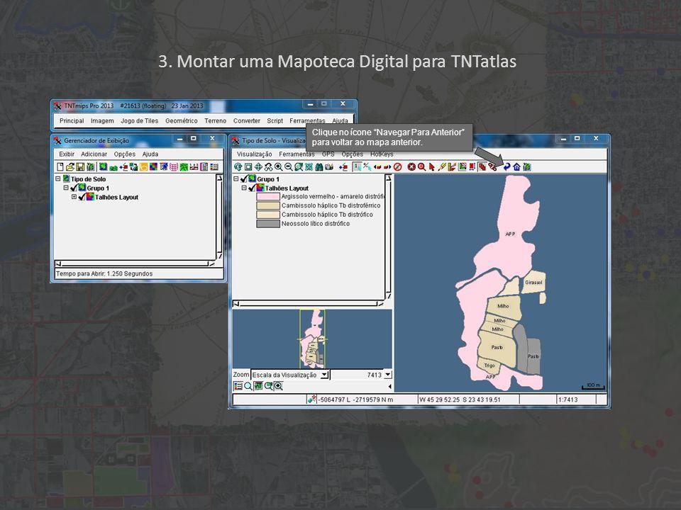 """3. Montar uma Mapoteca Digital para TNTatlas Clique no ícone """"Navegar Para Anterior"""" para voltar ao mapa anterior."""