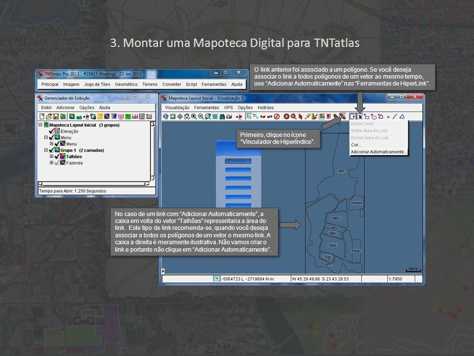 3. Montar uma Mapoteca Digital para TNTatlas Primeiro, clique no ícone Vinculador de HiperÍndice .