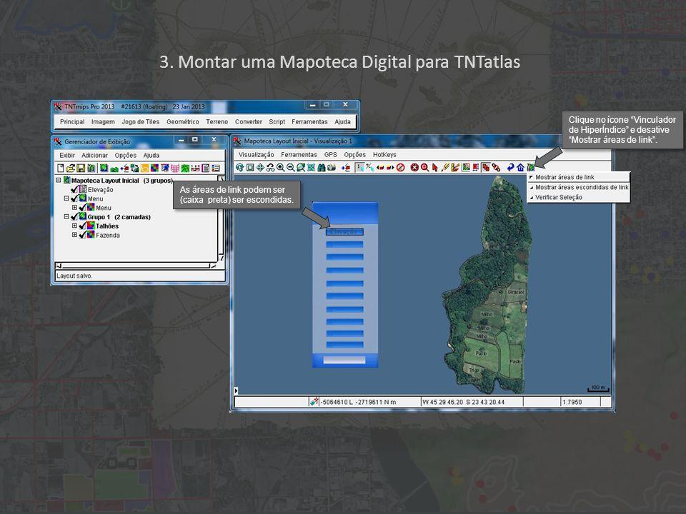 """3. Montar uma Mapoteca Digital para TNTatlas Clique no ícone """"Vinculador de HiperÍndice"""" e desative """"Mostrar áreas de link"""". As áreas de link podem se"""