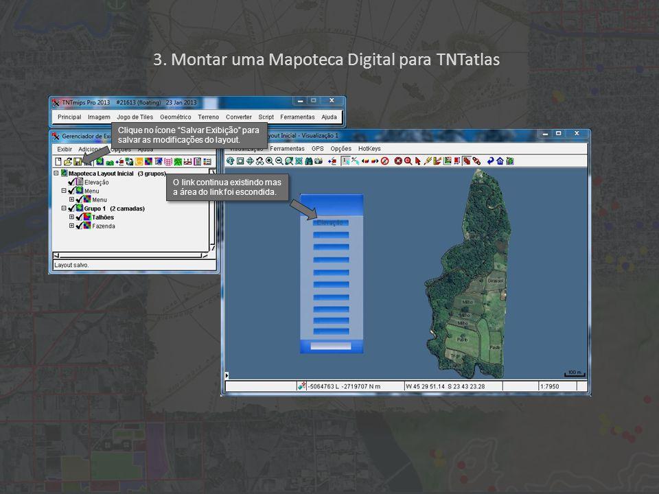 """3. Montar uma Mapoteca Digital para TNTatlas O link continua existindo mas a área do link foi escondida. Clique no ícone """"Salvar Exibição"""" para salvar"""