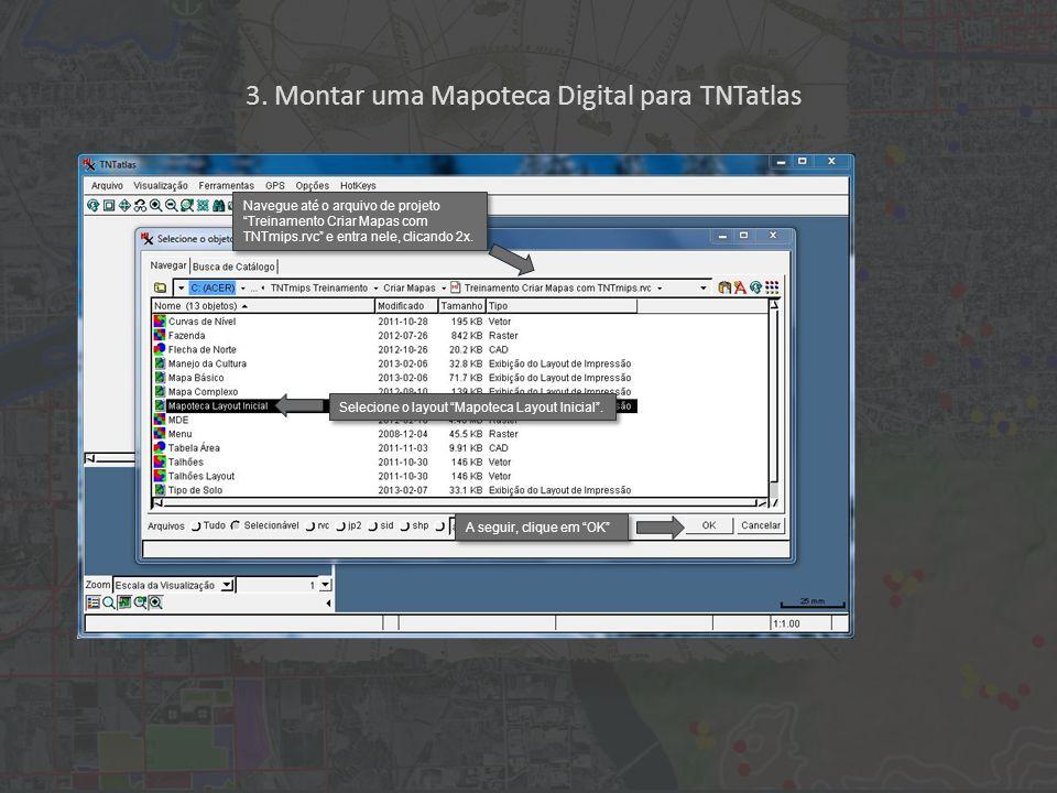 3. Montar uma Mapoteca Digital para TNTatlas Selecione o layout Mapoteca Layout Inicial .