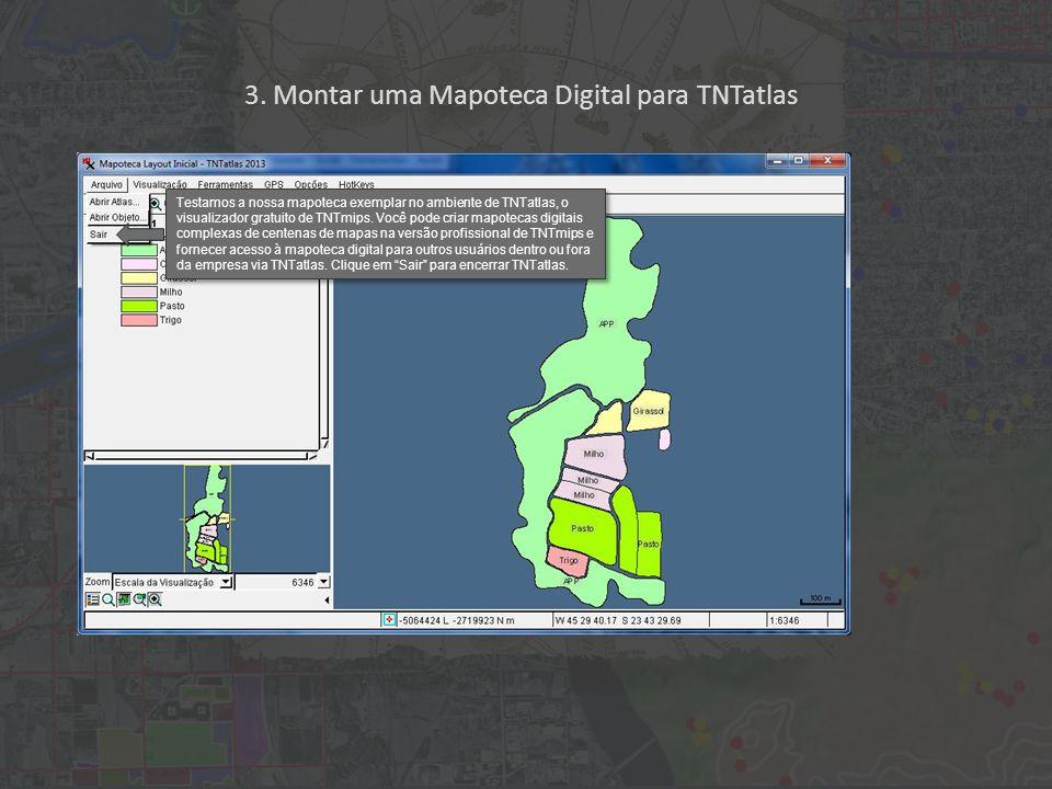 3. Montar uma Mapoteca Digital para TNTatlas Testamos a nossa mapoteca exemplar no ambiente de TNTatlas, o visualizador gratuito de TNTmips. Você pode