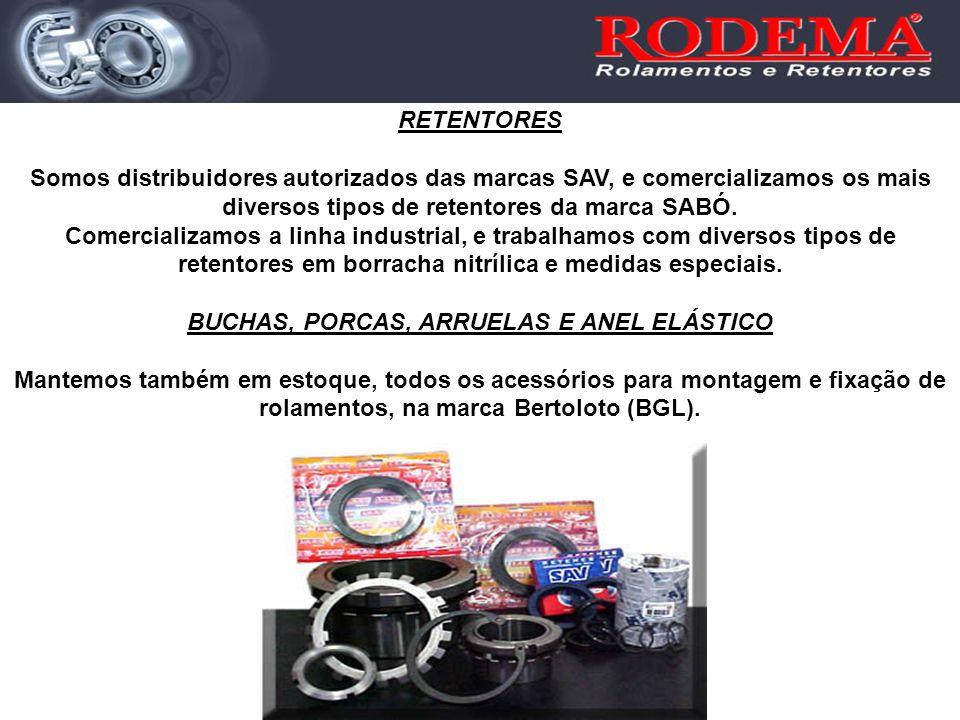 RETENTORES Somos distribuidores autorizados das marcas SAV, e comercializamos os mais diversos tipos de retentores da marca SABÓ. Comercializamos a li
