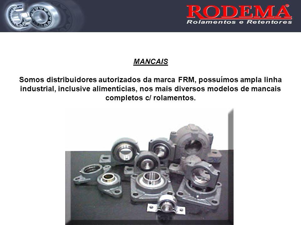 MANCAIS Somos distribuidores autorizados da marca FRM, possuímos ampla linha industrial, inclusive alimentícias, nos mais diversos modelos de mancais