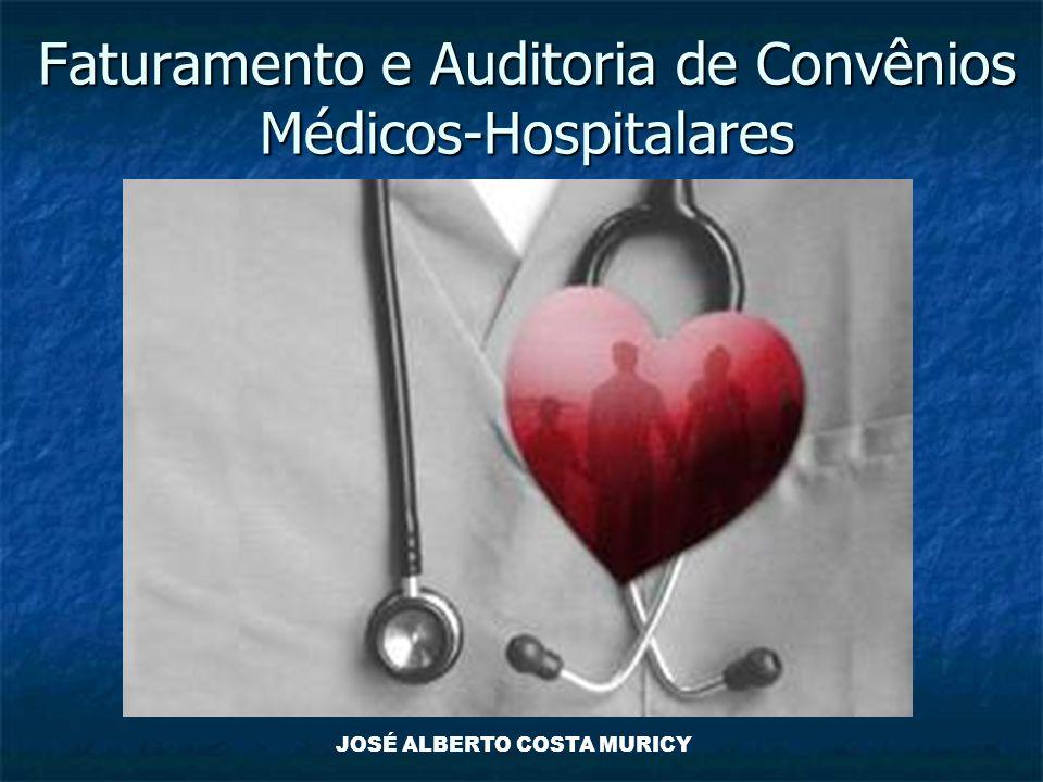 Faturamento e Auditoria de Convênios Médicos-Hospitalares JOSÉ ALBERTO COSTA MURICY