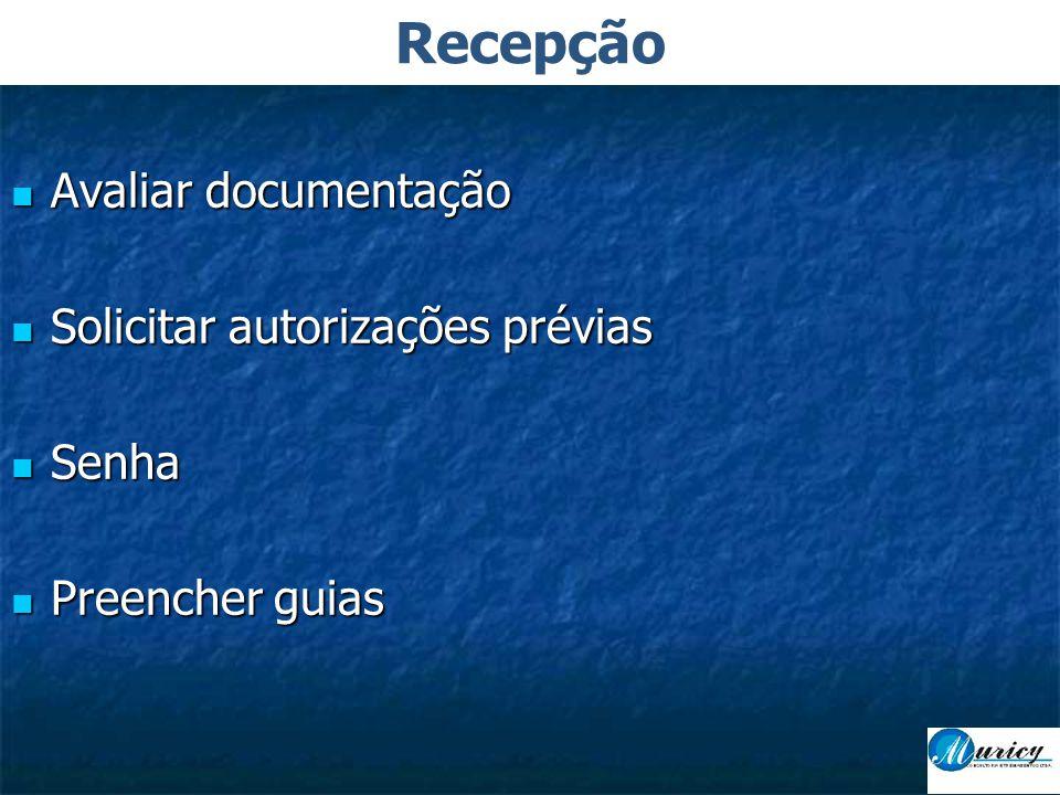  Avaliar documentação  Solicitar autorizações prévias  Senha  Preencher guias Recepção