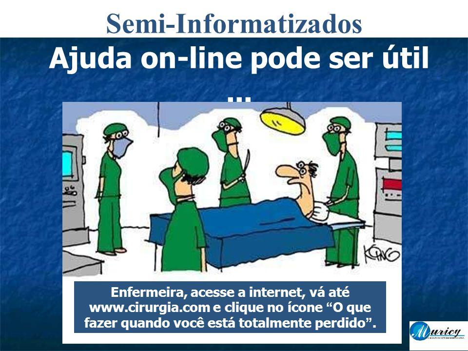 Ajuda on-line pode ser útil...